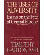 The Uses of Adversity - Ash, Timothy Garton