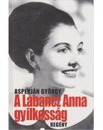 A Labancz Anna gyilkosság - Asperján György