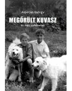 Megőrült kuvasz és más történetek - Asperján György