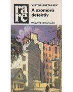 A szomorú detektív - Asztafjev, Viktor