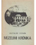 Múzeumi krónika - Asztalos István