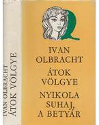 Átok völgye - Nyikolaj Suhaj, a betyár - Olbracht, Ivan