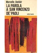 La parola a San Vincenzo De'Paoli - Auclair,Marcelle