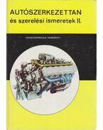 Autószerkezettan és szerelési ismeretek II. - Kovács János, Karácsonyi Béla, Strommer Béla