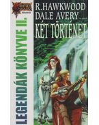 Legendák könyve II. - Avery, Dale, Hawkwood