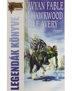 Legendák könyve - Avery, Dale, Hawkwood, Ryan, Fable, Vavyan