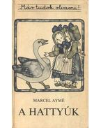 A hattyúk - Aymé, Marcel