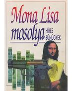 Mona Lisa mosolya - Aymé, Marcel, Graham Greene, Aldous Huxley, Thurber, James, Chesterton, Gilbert K., Jack London, Moravia, Friedrich Dürrenmatt, Maugham, W. Somerset, Hughes, Richard