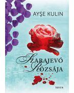 Szarajevó Rózsája - Ayse Kulin
