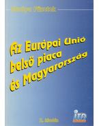 Az Európai Unió belső piaca és Magyarország - Kerekes Pál, Hetyei Zsigmond, Váradi Tibor, Dr. Gordos Árpád