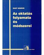 Az oktatás folyamata és módszerei - Nagy Sándor