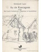 Az én Karcagom avagy Bod László festőművész világjárásai és hazatalálásai - Körmendi Lajos