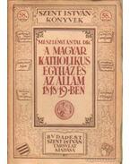 A magyar katolikus egyház és az állam 1848/49-ben - Meszlényi Antal
