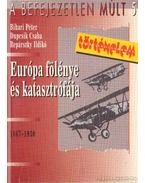 Európa fölénye és katasztrófája (1867-1930) - Bihari Péter, Dupcsik Csaba, Repárszky Ildikó