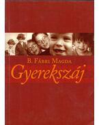 Gyerekszáj - B. Fábri Magda