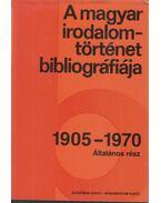 A magyar irodalomtörténet bibliográfiája 1905-1970 - B. Hajtó Zsófia