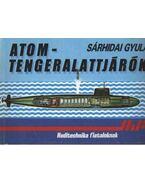 Atomtengeralattjárók (Dedikált) - Sárhidai Gyula