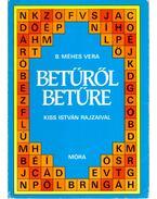 Betűről betűre - B. Méhes Vera