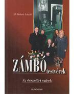 Zámbó testvérek (a Zámbó-család tagjainak aláírásával) - B. Molnár László