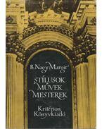 Stílusok, művek, mesterek - B. Nagy Margit