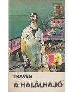 A halálhajó - B. Traven
