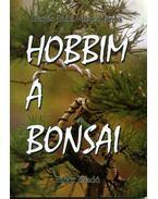 Hobbim a bonsai - Perjés Judit, Rácz János