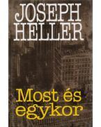 Mostés egykor - Joseph Heller