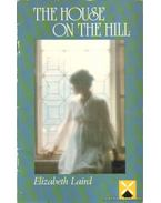 The House on the Hill - LAIRD. ELIZABETH