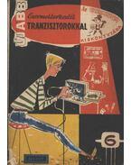 Újabb ezermesterkedés tranzisztorokkal - Várhelyi Tamás