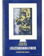 Légzésrehabilitáció - Levendel László, Lakatos Mária