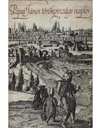 Pápai János törökországi naplói - Benda Kálmán
