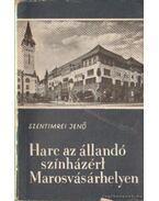 Harc az állandó színházért Marosvásárhelyen - Szentimrei Jenő