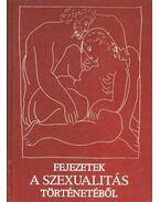 Fejezetek a szexualitás történetéből - Oláh Tamás