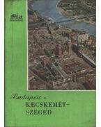 Budapest-Kecskemét-Szeged - Magyar László