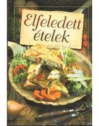 Elfeledett ételek - Verhóczki István