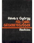 Fül-, orr-, gégebetegségek - Révész György, Mihók György, Z. Szabó László
