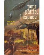 Pour Patrie, L'espace - Carsac, Francis
