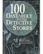 100 Dastardly Little Detective Stories - Dziemlanowicz, Stefan (Szerk.), Martin H. Greenberg, Weinberg, Robert