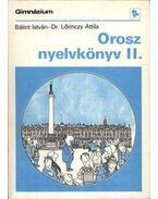 Orosz nyelvkönyv II. - Bálint István, Dr. Lőrinczy Attila