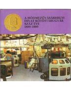 A Hódmezővásárhelyi divat kötöttárugyár száz éve 1889-1989 (dedikált) - Kruzslicz István, Szigeti János