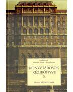 Könyvtárosok kézikönyve 3. - Horváth Tibor, Papp István