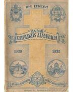 Magyar Katolikus Almanach 1930-1931. - Lepold Antal (szerk.), Zsembery István (szerk.), Gerevich Tibor