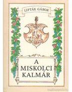 A miskolczi kalmár - Lipták Gábor
