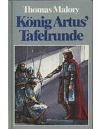 König Artus' Tafelrunde - Malory, Sir Thomas