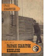 Faipari szárítók kezelése - Szőke Béla, Burda Ferenc