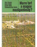 Merre tart a magyar mezőgazdaság? - Bíró Ferenc, Soós Gábor Dr., Szalai Béla, Szlameniczky István