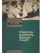 A Kennedy-gyilkosság kulisszái mögött - Makai György