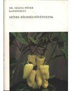 Színes zöldségnövényeink - Szalva Péter