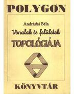 Vonalak és felületek topológiája - Andrásfai Béla