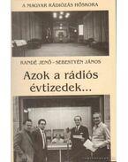 Azok a rádiós évtizedek... (dedikált) - Randé Jenő, Sebestyén János